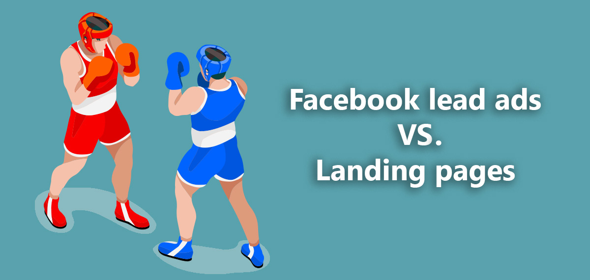 Facebook leads VS Landing pages