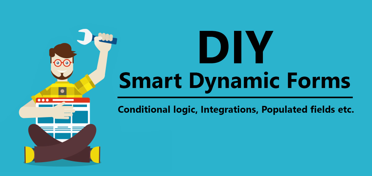 Do it yourself - Dynamic forms, conditional logic and field population