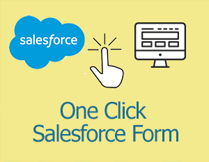 One Click Salesforce Form