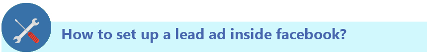 How to set up a lead ad in Facebook?